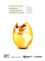 Concentración económica y poder político en América Latina