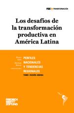 Los desafíos de la transformación productiva en América Latina: Perfiles nacionales y tendencias regionales