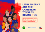 Latin America and the Caribbean towards Beijing + 25